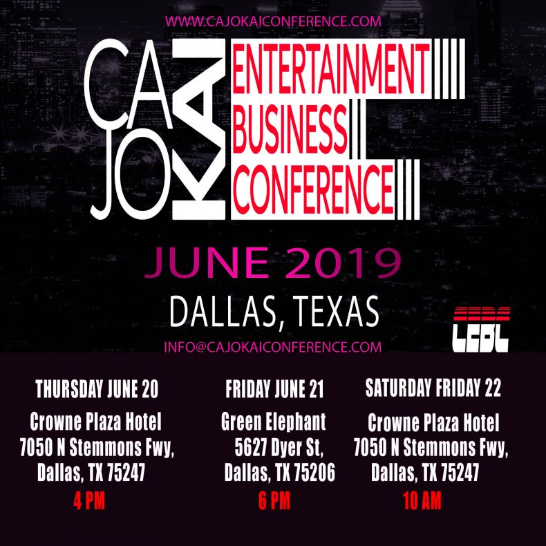 CaJoKai Entertainment Business Conference -June 20 -22nd , 2019-Dallas, Texas