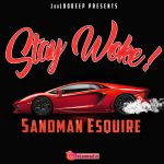 Sandman Esquire – Stay Woke