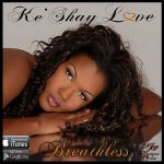 Ke'Shay Love – Breathless