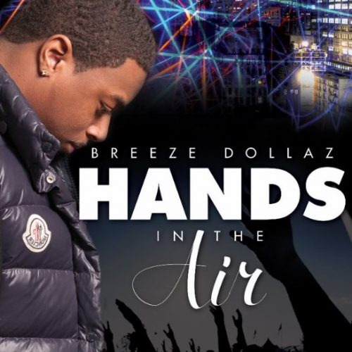 Breeze Dollaz - Hands in the Air