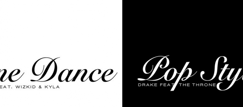 Two (2) new singles released by Drake:  One Dance and Pop Style