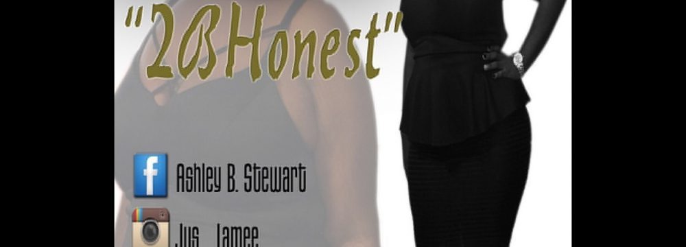 Ashley Stewart - 2BHonest - Pure Truth LLC