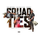 New Jack Nino – Squad Ties feat. Frenchie & Just Rich Gates