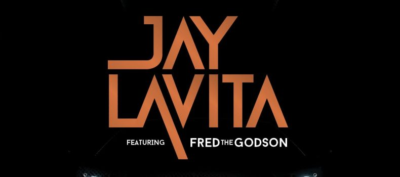"Jay Lavita – ""Put You On"" featuring Fred The Godson"
