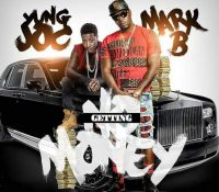 #PureTruthLLC, #YoungJoc, #MarkB, Mark B, Gettin' No Money, #Gettin'NoMoney, Pure Truth DJs, #PureTruthDJs