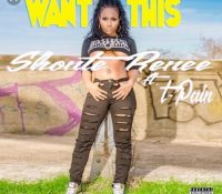 Shonte Renee – Want This feat. T – Pain