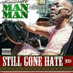 Richlyfe Man Man – Still Gone Hate