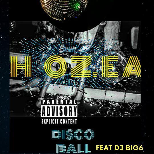 Hozea – Disco Ball feat. DJ Big 6